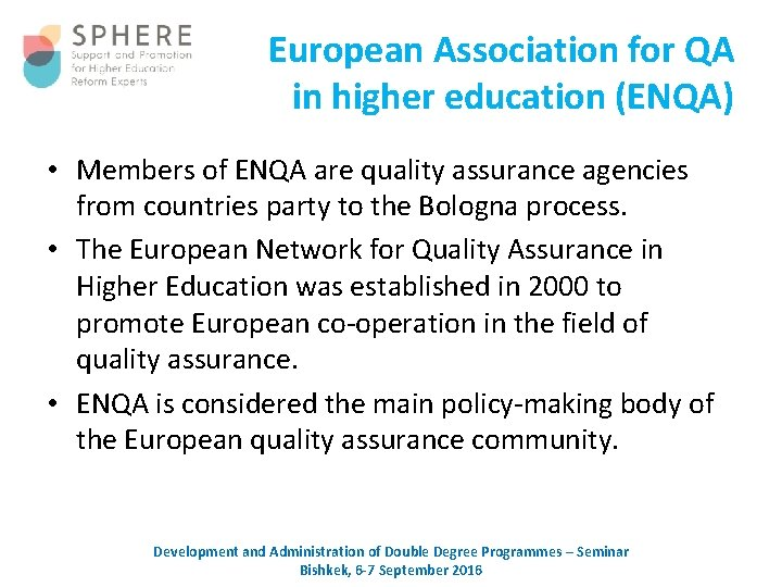 European Association for QA in higher education (ENQA) • Members of ENQA are quality