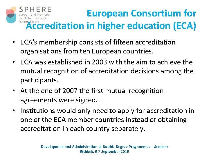 European Consortium for Accreditation in higher education (ECA) • ECA's membership consists of fifteen