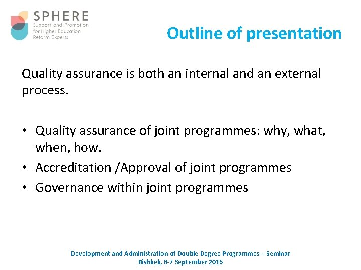 Outline of presentation Quality assurance is both an internal and an external process. •
