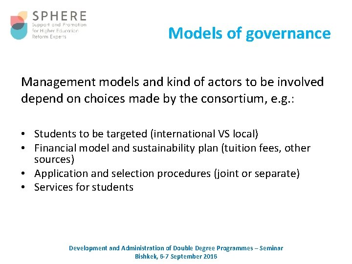 Models of governance Management models and kind of actors to be involved depend on