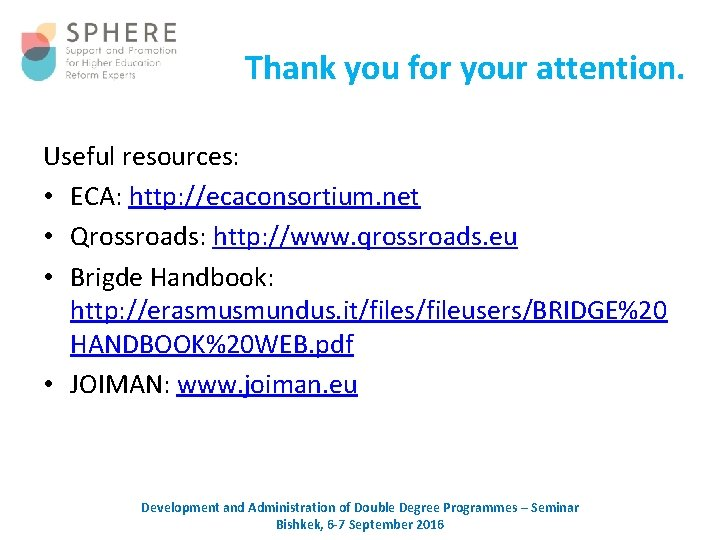 Thank you for your attention. Useful resources: • ECA: http: //ecaconsortium. net • Qrossroads: