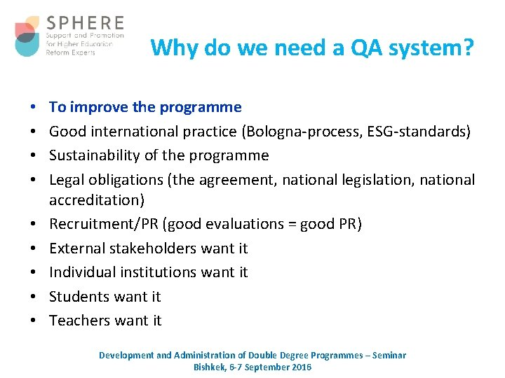 Why do we need a QA system? • • • To improve the programme