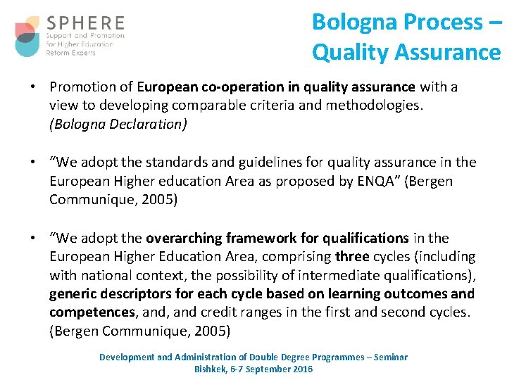 Bologna Process – Quality Assurance • Promotion of European co-operation in quality assurance with