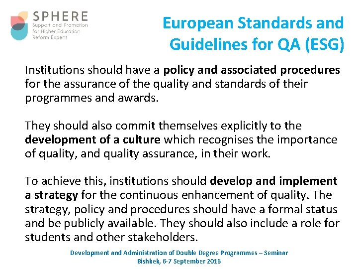 European Standards and Guidelines for QA (ESG) Institutions should have a policy and associated