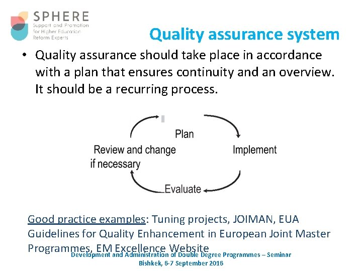 Quality assurance system • Quality assurance should take place in accordance with a plan
