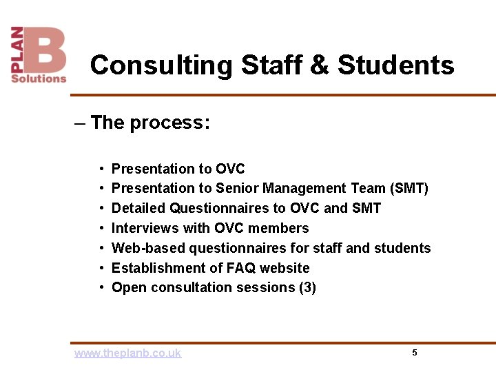Consulting Staff & Students – The process: • • Presentation to OVC Presentation to