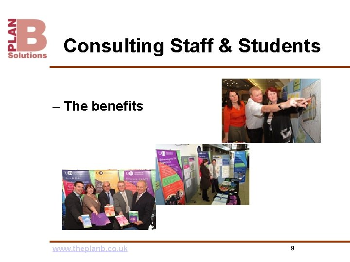 Consulting Staff & Students – The benefits www. theplanb. co. uk 9