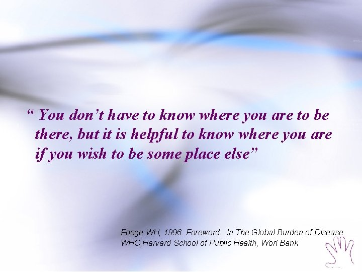 """"""" You don't have to know where you are to be there, but it"""