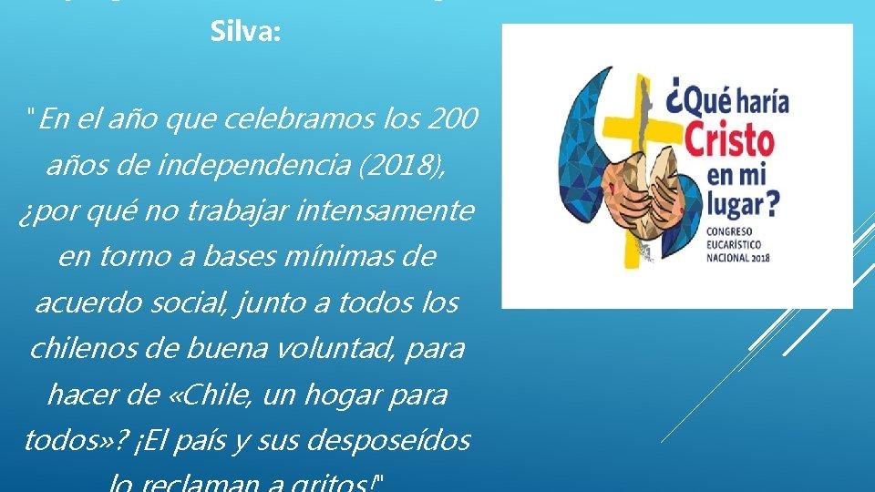 """Silva: """"En el año que celebramos los 200 años de independencia (2018), ¿por qué"""
