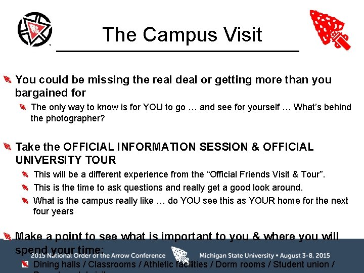The Campus Visit You could be missing the real deal or getting more than
