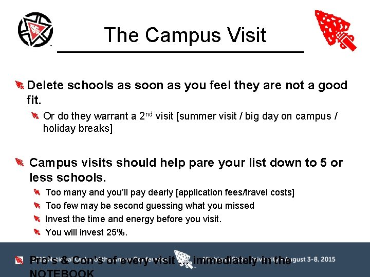 The Campus Visit Delete schools as soon as you feel they are not a