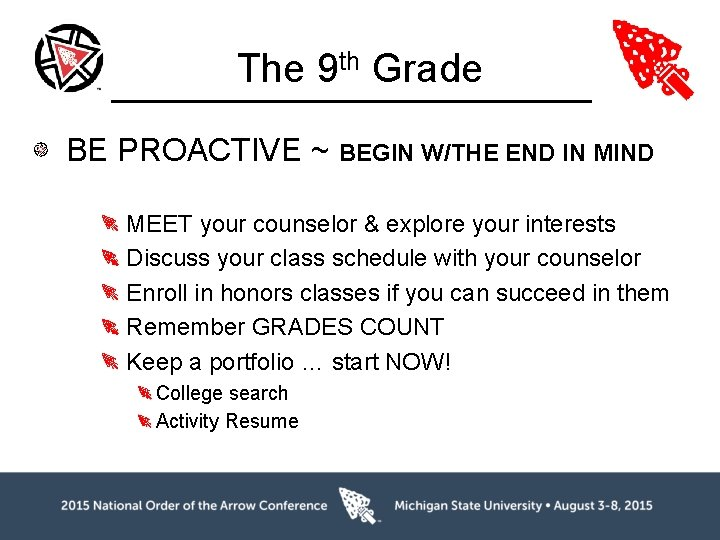 The 9 th Grade BE PROACTIVE ~ BEGIN W/THE END IN MIND MEET your