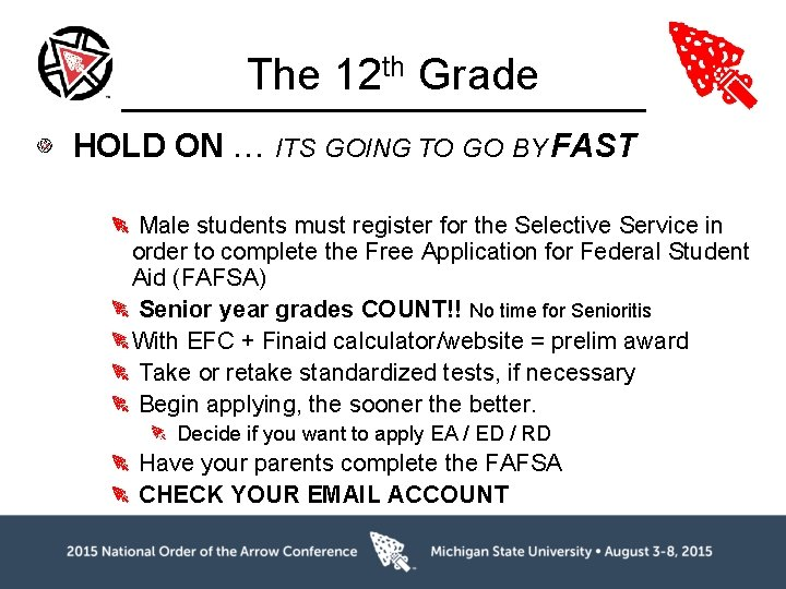 The 12 th Grade HOLD ON … ITS GOING TO GO BY FAST Male