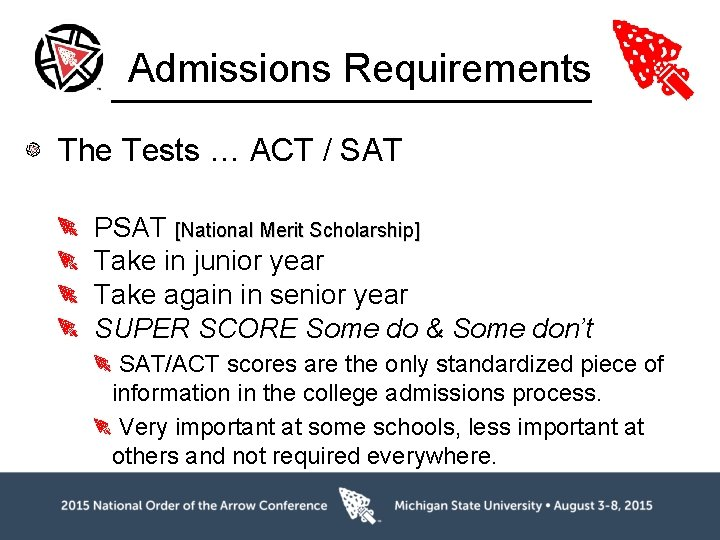 Admissions Requirements The Tests … ACT / SAT PSAT [National Merit Scholarship] Take in