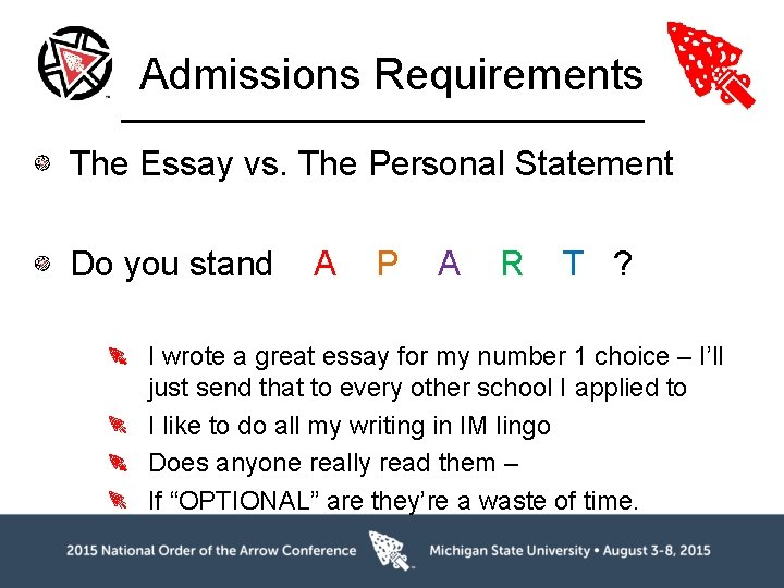 Admissions Requirements The Essay vs. The Personal Statement Do you stand A P A