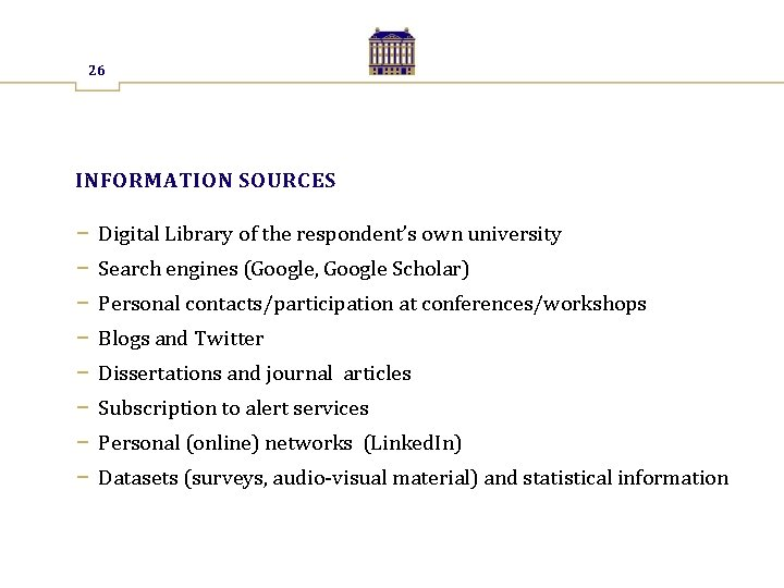 26 INFORMATION SOURCES − Digital Library of the respondent's own university − Search engines