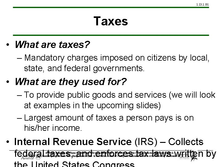 1. 13. 1. G 1 Taxes • What are taxes? – Mandatory charges imposed