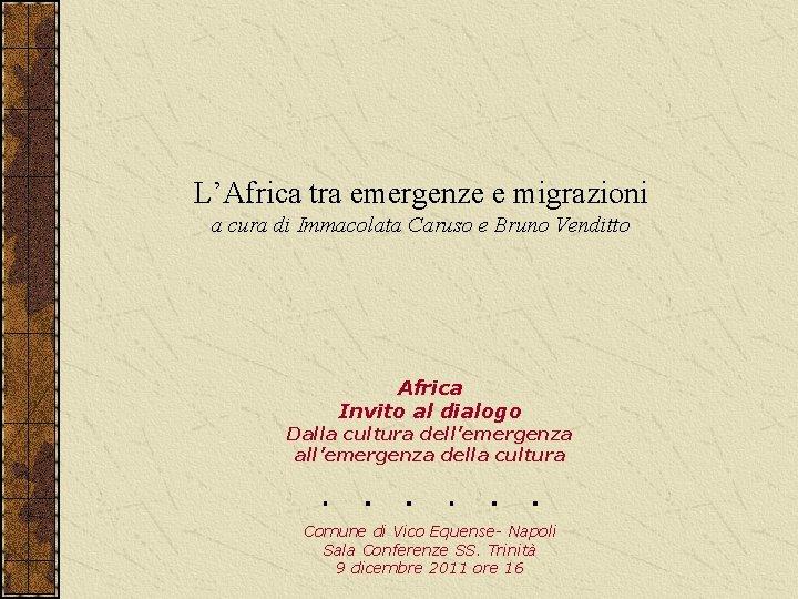 L'Africa tra emergenze e migrazioni a cura di Immacolata Caruso e Bruno Venditto Africa
