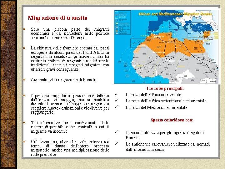 Migrazione di transito Solo una piccola parte dei migranti economici e dei richiedenti asilo
