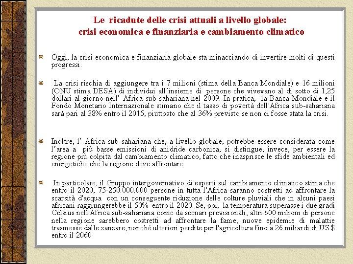 Le ricadute delle crisi attuali a livello globale: crisi economica e finanziaria e cambiamento
