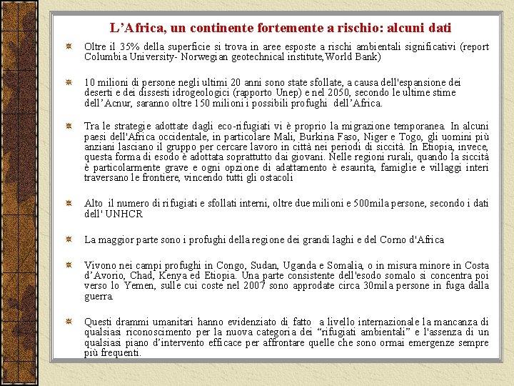 L'Africa, un continente fortemente a rischio: alcuni dati Oltre il 35% della superficie si