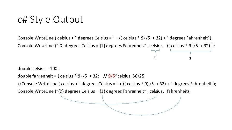 """c# Style Output Console. Write. Line ( celsius + """" degrees Celsius = """""""