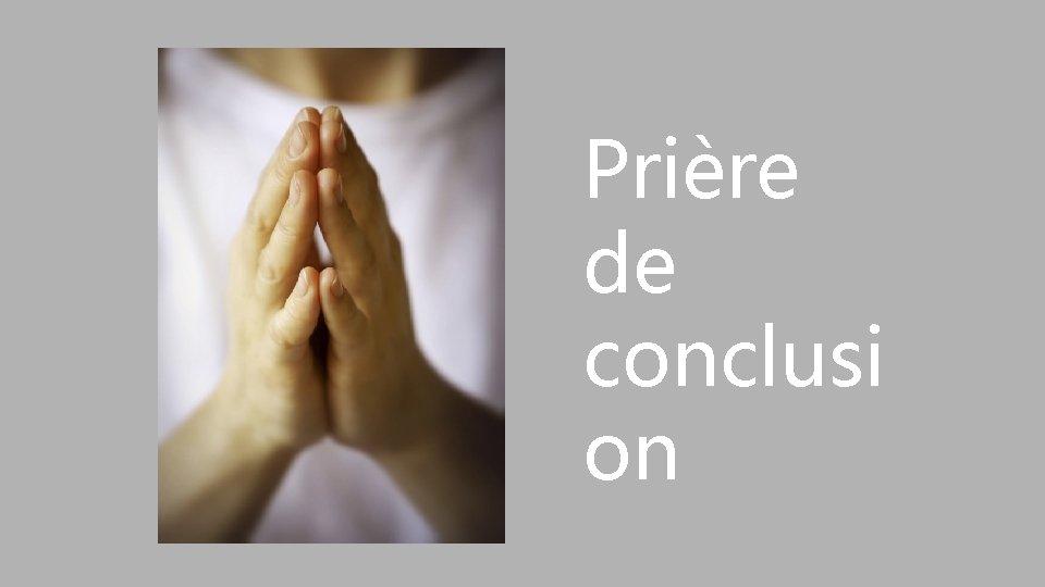 Prière de conclusi on