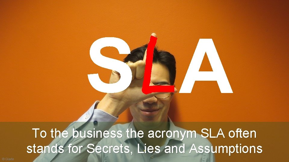 S A To the business the acronym SLA often. stands for Secrets, Lies and