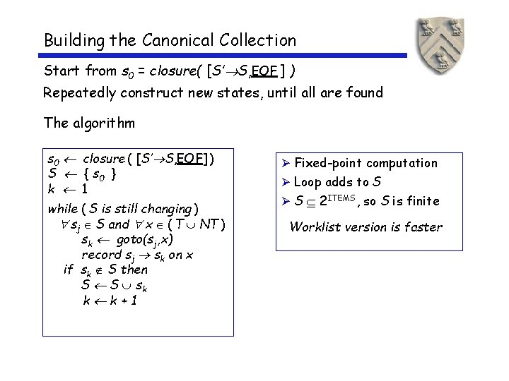 Building the Canonical Collection Start from s 0 = closure( [S' S, EOF ]