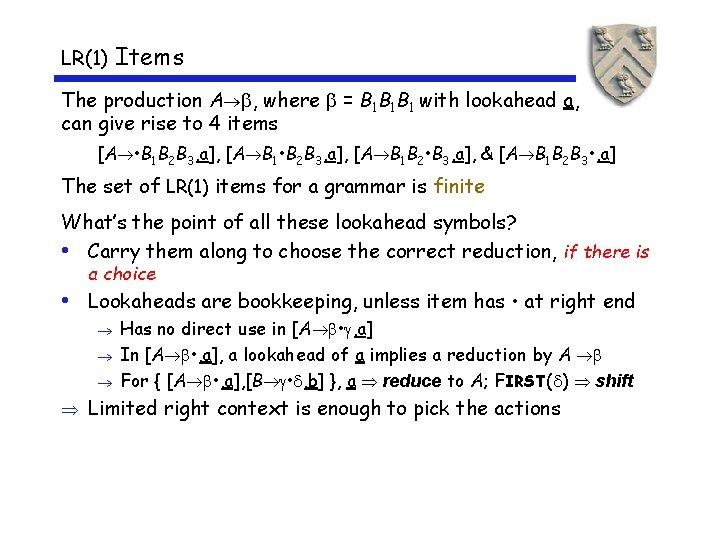 LR(1) Items The production A , where = B 1 B 1 B 1