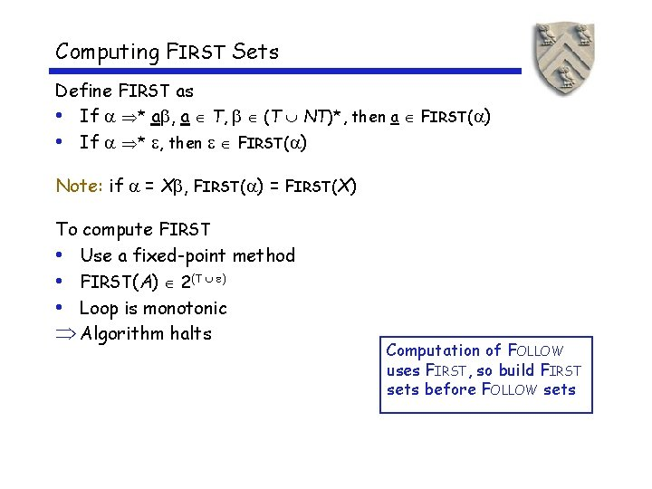 Computing FIRST Sets Define FIRST as • If * a , a T, (T