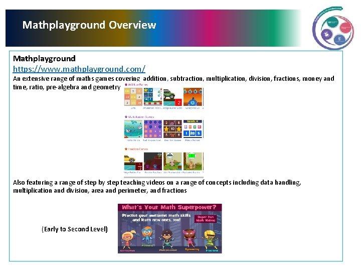Mathplayground Overview Mathplayground https: //www. mathplayground. com/ An extensive range of maths games covering