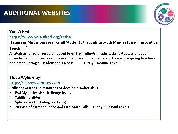 ADDITIONAL WEBSITES You Cubed https: //www. youcubed. org/tasks/ 'Inspiring Maths Success for all Students