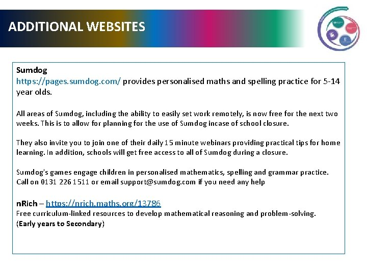 ADDITIONAL WEBSITES Sumdog https: //pages. sumdog. com/ provides personalised maths and spelling practice for