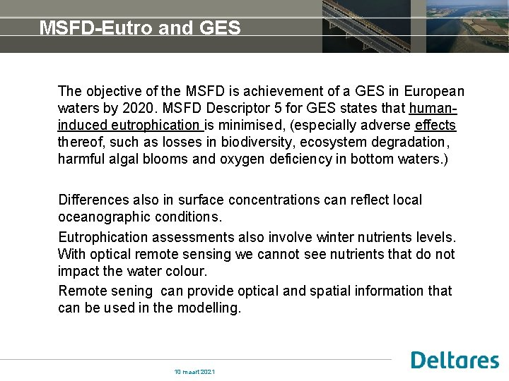 MSFD-Eutro and GES The objective of the MSFD is achievement of a GES in