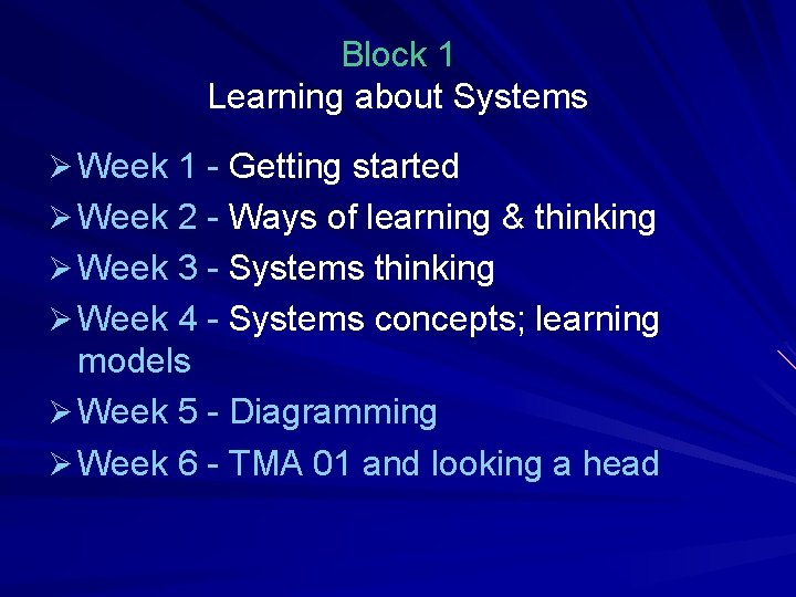 Block 1 Learning about Systems Ø Week 1 - Getting started Ø Week 2