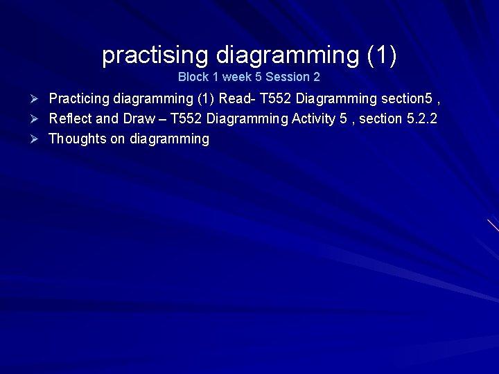 practising diagramming (1) Block 1 week 5 Session 2 Ø Practicing diagramming (1) Read-