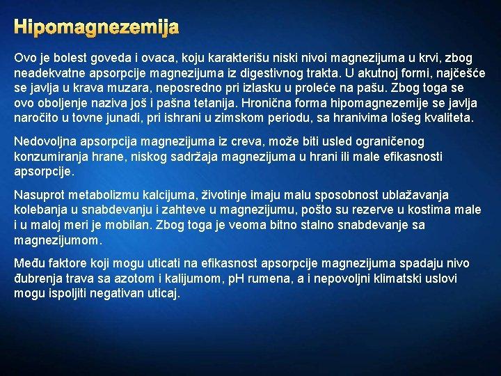 Hipomagnezemija Ovo je bolest goveda i ovaca, koju karakterišu niski nivoi magnezijuma u krvi,