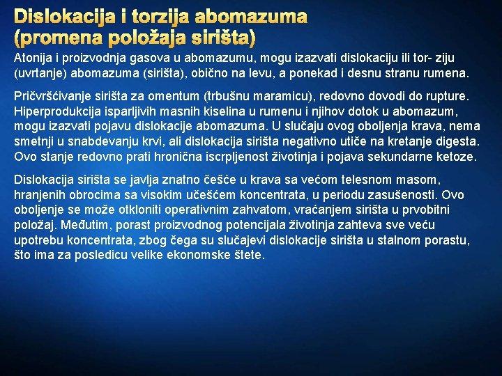 Dislokacija i torzija abomazuma (promena položaja sirišta) Atonija i proizvodnja gasova u abomazumu, mogu