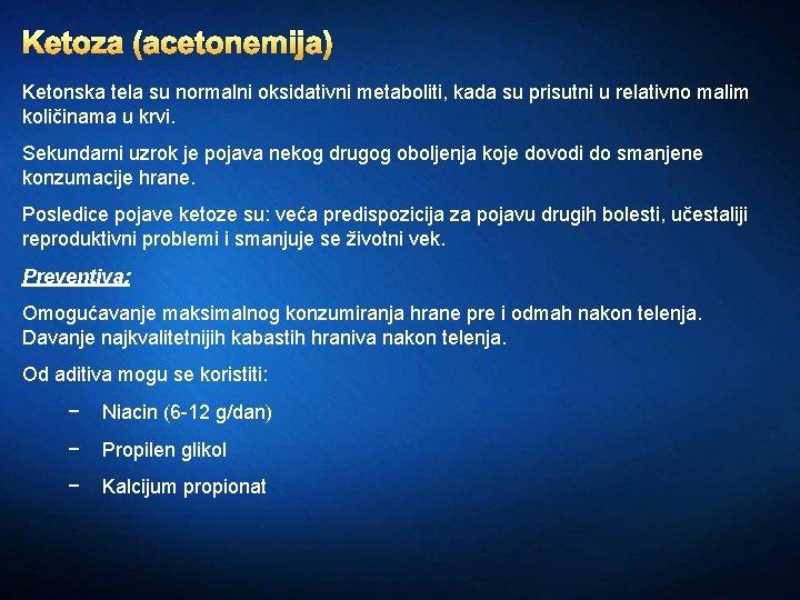 Ketoza (acetonemija) Ketonska tela su normalni oksidativni metaboliti, kada su prisutni u relativno malim