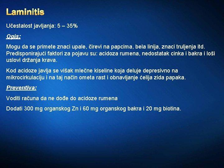 Laminitis Učestalost javljanja: 5 – 35% Opis: Mogu da se primete znaci upale, čirevi