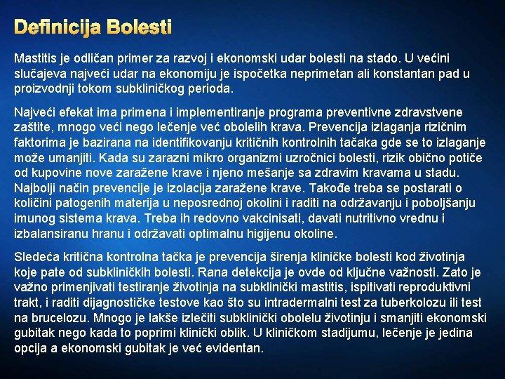 Definicija Bolesti Mastitis je odličan primer za razvoj i ekonomski udar bolesti na stado.