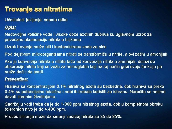 Trovanje sa nitratima Učestalost javljanja: veoma retko Opis: Nedovoljne količine vode i visoke doze