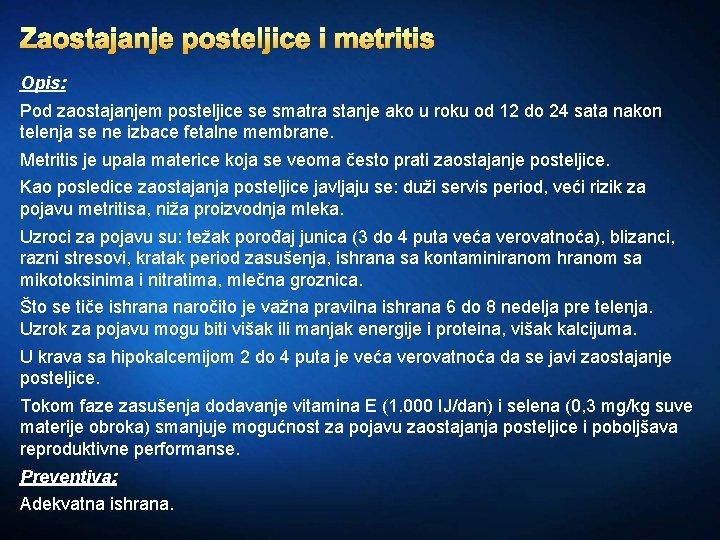 Zaostajanje posteljice i metritis Opis: Pod zaostajanjem posteljice se smatra stanje ako u roku