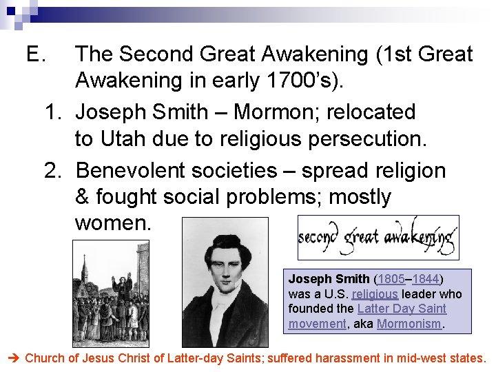 E. The Second Great Awakening (1 st Great Awakening in early 1700's). 1. Joseph