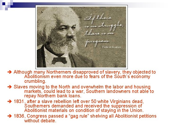 Although many Northerners disapproved of slavery, they objected to Abolitionism even more due