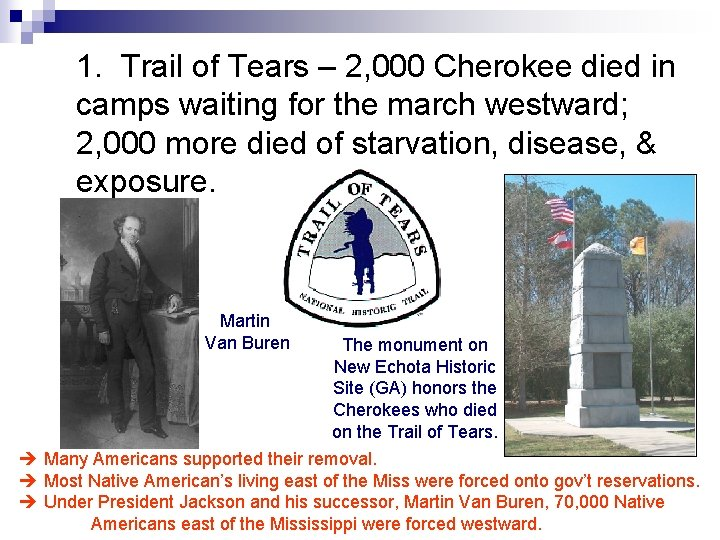 1. Trail of Tears – 2, 000 Cherokee died in camps waiting for the