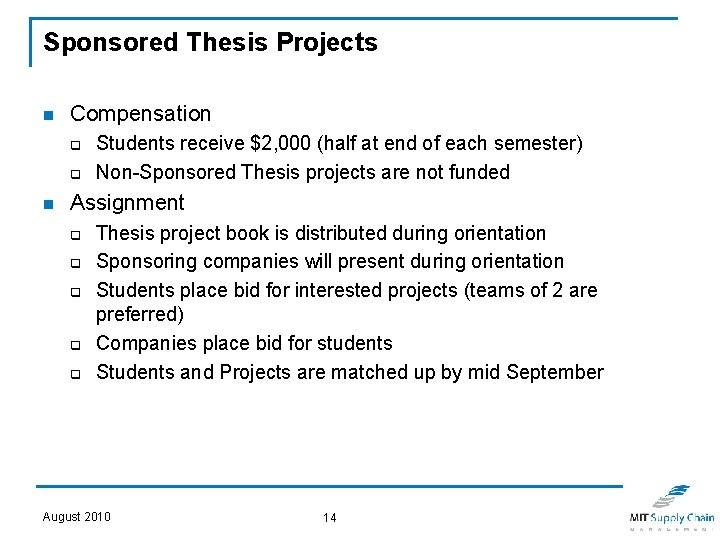 Sponsored Thesis Projects n Compensation q q n Students receive $2, 000 (half at