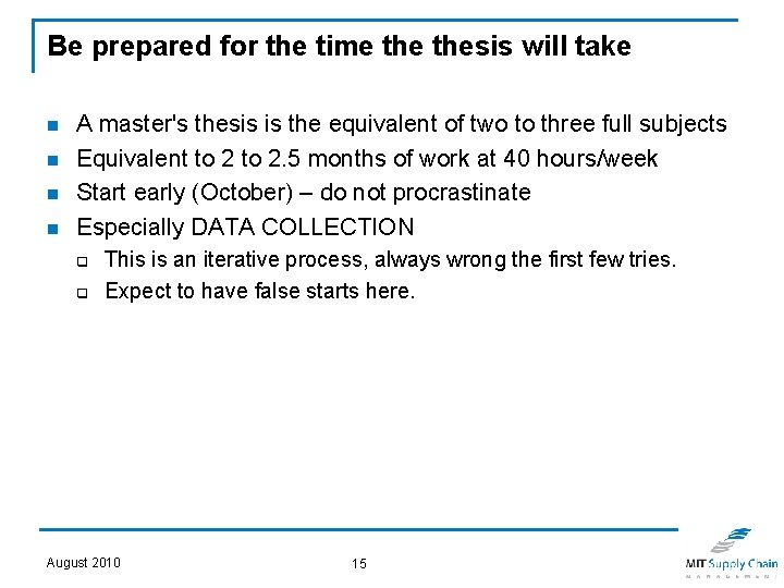 Be prepared for the time thesis will take n n A master's thesis is