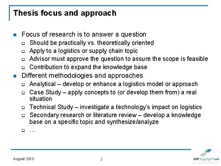 Thesis focus and approach n Focus of research is to answer a question q